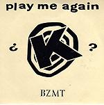 """K"" - Play Me Again 45 (1994)"